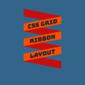 CSS GRID RIBBON LAYOUT