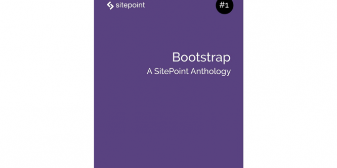 BOOTSTRAP: A SITEPOINT ANTHOLOGY #1