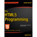PRO HTML5 PROGRAMMING. POWERFUL APIS FOR RICHER INTERNET APPLICATION DEVELOPMENT