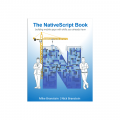 THE NATIVESCRIPT BOOK. BUILDING MOBILE APPS WITH SKILLS YOU ALREADY HAVE.