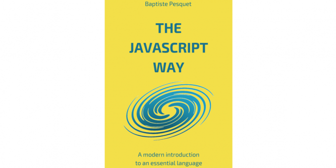THE JAVASCRIPT WAY. A MODERN INTRODUCTION TO AN ESSENTIAL LANGUAGE.