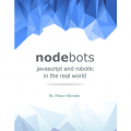 NODEBOTS – JAVASCRIPT AND ROBOTIC IN THE REAL WORLD