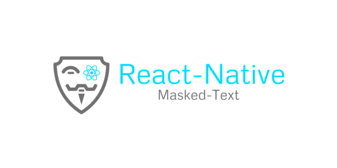 REACT NATIVE MASKED TEXT